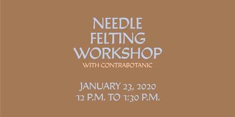 Toronto Makes: Needle Felting Workshop with Contrabotanic tickets