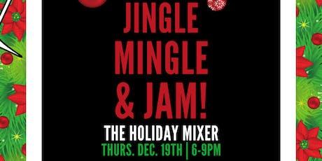 Jingle Mingle and Jam! The Holiday Mixer tickets
