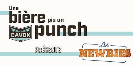 UNE BIÈRE PIS UN PUNCH - SPÉCIAL NEWBIES tickets