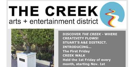 ART WALK - 1st Fridays in THE CREEK, Stuart's A+E District, Open House