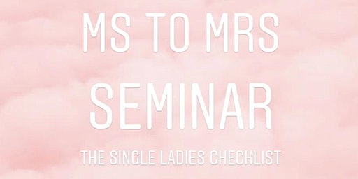 Ms. to Mrs. Seminar