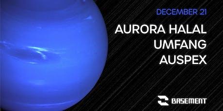 Aurora Halal / Umfang / Auspex tickets