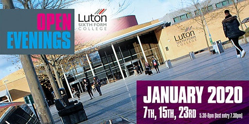 Luton Sixth Form College - January 2020 Open Evenings