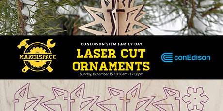 ConEd STEM Family Day: Laser Cut Ornaments tickets