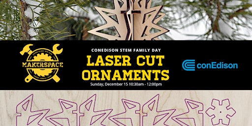 ConEd STEM Family Day: Laser Cut Ornaments