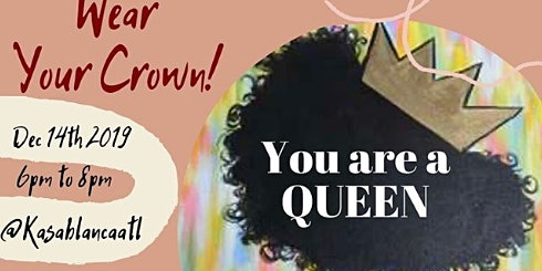 Sip and Paint: Wear Your Crown You Are A Queen