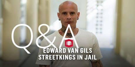 Streetkings in Jail, 4 delige serie van Gothfather Edward van Gils met Q&A tickets