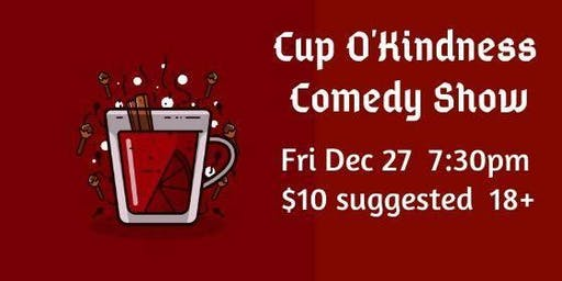 Cup o'Kindness Comedy Show