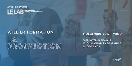Atelier Formation #Lyon | Prospection & Networking| Links Consultants  billets
