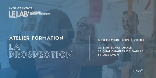 Atelier Formation #Lyon | Prospection & Networking| Links Consultants