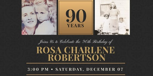 Rosa Charlene Robertson's 90th Birthday Celebration