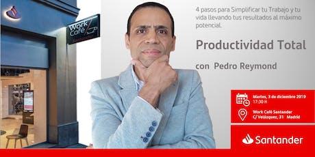 Productividad Total con  Pedro Reymond entradas