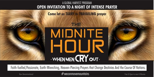 THE MIDNITE: HOUR: NITE of TRAVAILING PRAYER.