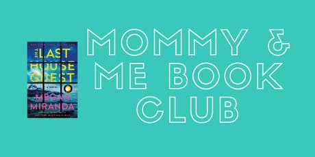 Mommy & Me Book Club- The Last House Guest tickets