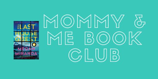 Mommy & Me Book Club- The Last House Guest