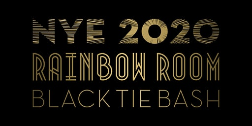 Rainbow Room | New Year's Eve Black Tie Bash 2020