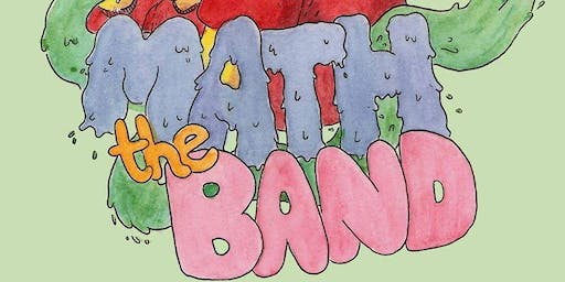 MATH THE BAND w/ DOLLAR SIGNS, MICHAEL CERA PALIN and THE EMOTRON 1/6/2019