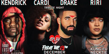 KENDRICK + CARDI + DRAKE + RIRI ~ 4PLAY (Friday the 13th) tickets