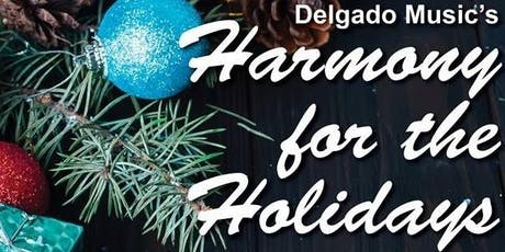 Delgado Music Department - Harmony for the Holidays tickets