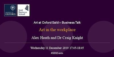 Art at Oxford Saïd - Business Talk - Alex Heath