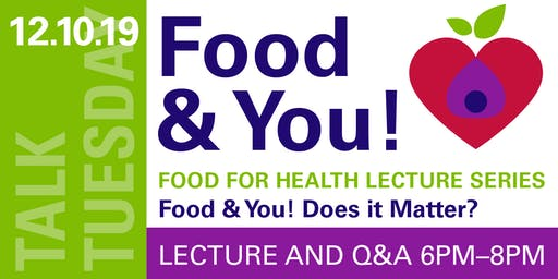 Talk Tuesday Food & You! Does it Matter?