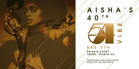 Aisha's  40th - Studio 54 Vibe tickets