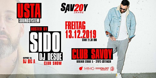 SIDO Club-Show + DJ Desue / Savoy Göttingen – Usta Soundsystem