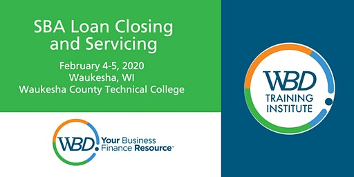 SBA Loan Closing and Servicing - Waukesha  - February 4-5, 2020