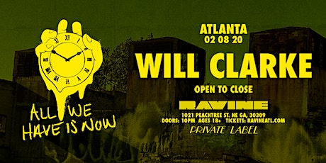 Private Label: Will Clarke Open To Close Set at Ravine tickets