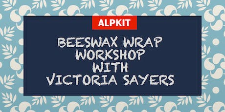 Make your own beeswax wraps at Alpkit Ambleside tickets