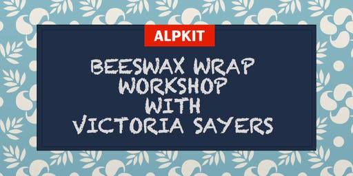 Make your own beeswax wraps at Alpkit Ambleside