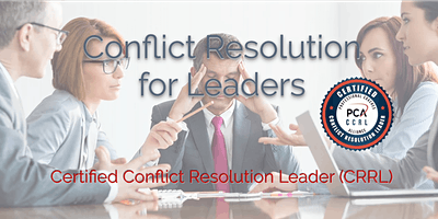 Certified Conflict Resolution Leader (CCRL) 2 Day Workshop - Los Angeles