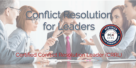 Certified Conflict Resolution Leader (CCRL) 2 Day Workshop - Los Angeles tickets