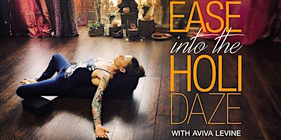 Ease into the Holidaze with Aviva Levine