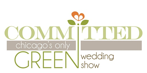 Committed: Chicago's Only Green Wedding  Show