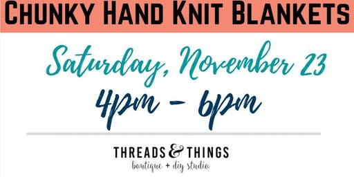 Chunky Hand Knit Blankets - PRIVATE Event - Lindsey Floren