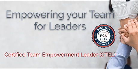 Certified Team Empowerment Leader (CTEL) 2 Day Workshop - Dallas tickets
