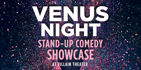 Venus Night - Stand-Up Comedy Showcase at Villain Theater tickets