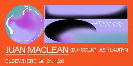 Juan MacLean (DJ Set), Solar & Ash Lauryn @ Elsewhere (Hall) tickets