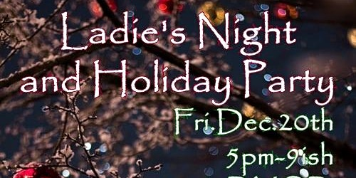 Ladies Night and Holiday Party!