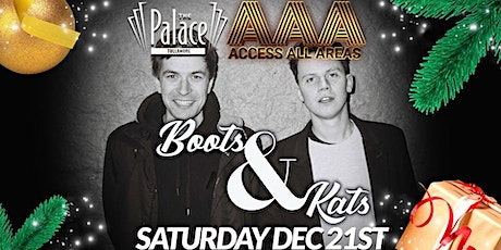 Boots & Kats - CHRISTMAS ACCESS ALL AREAS tickets