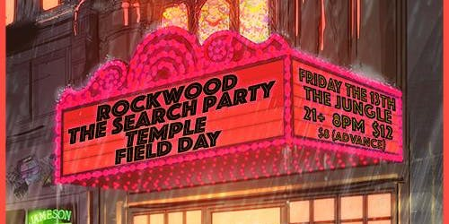 Rockwood, The Search Party, Temple, Field Day