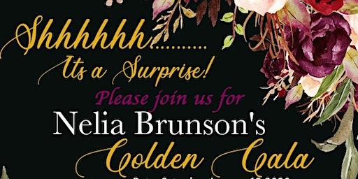SHHH! IT'S NELIA GRACE BRUNSON'S GOLDEN GALA!!
