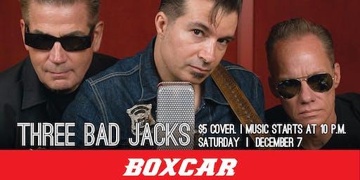 Three Bad Jacks at Boxcar