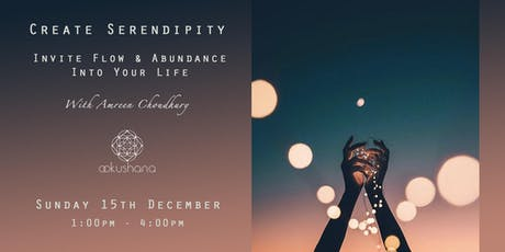 Create Serendipity: Invite Flow & Abundance Into Your Life for 2020 tickets