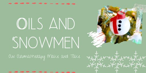Oils and Snowmen An Aromatherapy Make and Take