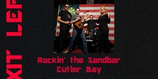 Exit Left Rocks the Sandbar Cutler Bay!