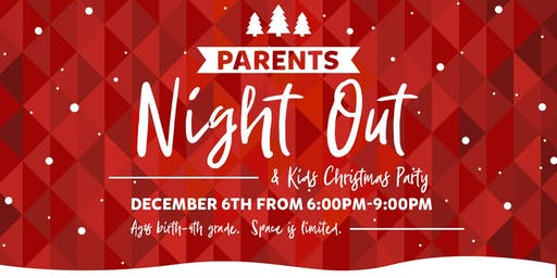 Parent's Night Out/ Kids Christmas Party