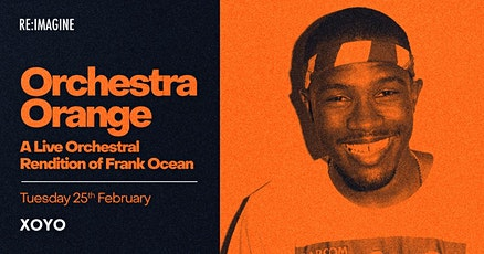 Orchestra Orange - A Live Orchestral Rendition of Frank Ocean tickets
