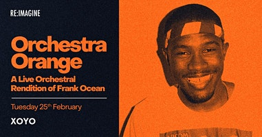 Orchestra Orange - A Live Orchestral Rendition of Frank Ocean